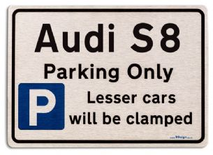 Audi S8 Car Owners Gift| New Parking only Sign | Metal face Brushed Aluminium Audi S8 Model